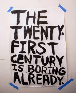 """""""The Twenty-First Century is Boring Already,"""" Tempera on Paper, 22 x 14 in."""